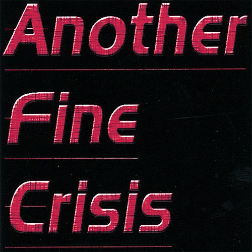 Another Fine Crisis