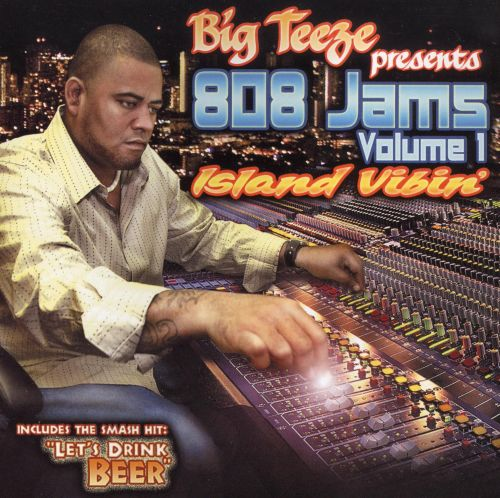 Big Teeze Presents 808 Jams, Vol. 1: Island Vibin'