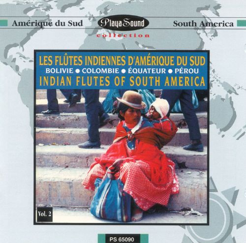 Indian Flutes of South America, Vol. 2