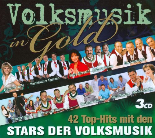 Volksmusic in Gold: 42 Top-Hits mit Den Stars der Volksmusic
