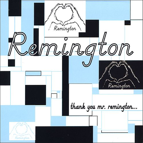 Thank You Mr. Remington...