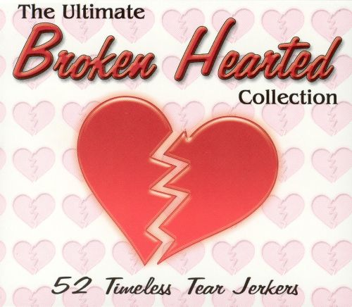 Ultimate Broken Hearted Collection