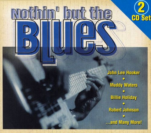 Nothin' but the Blues [Legacy]