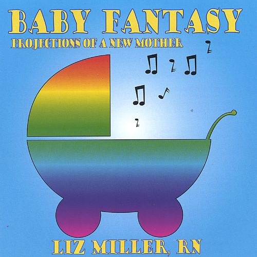 Baby Fantasy: Projections of a New Mother