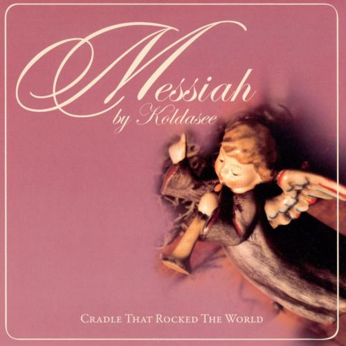 Messiah by Koldasee: Cradle That Rocked the World