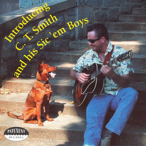 Introducing C.T. Smith and His Sic 'em Boys