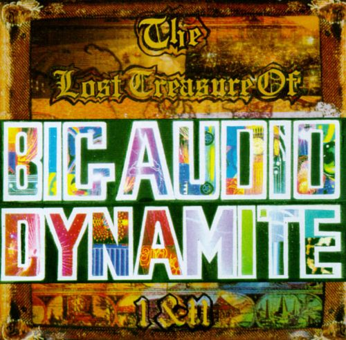 The Lost Treasure of Big Audio Dynamite I & II