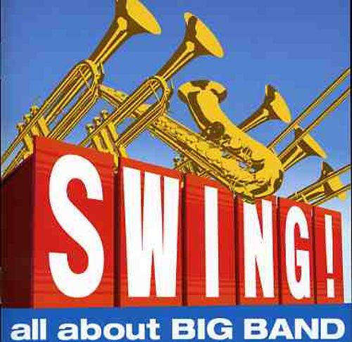 Swing: All About Big Band