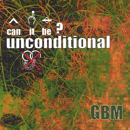 Can It Be? Unconditional