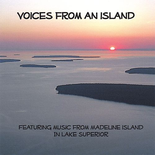Voices from an Island: Music from Madeline Island in Lake Superior