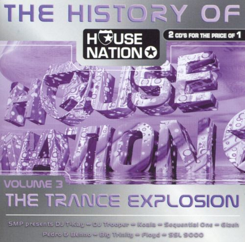 History of House Nation: Trance Explosion, Vol. 3