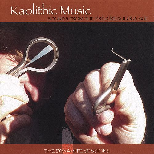 Kaolithic Music, Sounds from the Pre Credulous Age