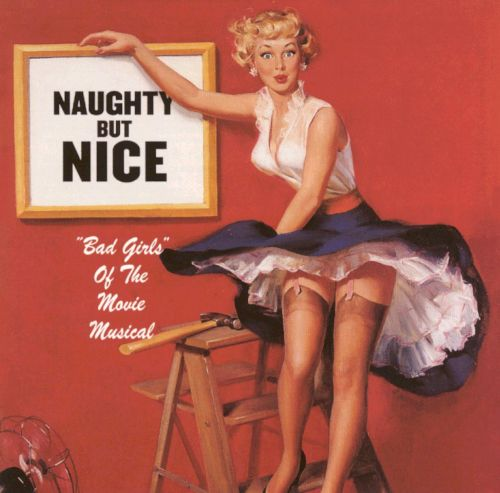 Naughty But Nice Bad Girls Of Movie Musicals