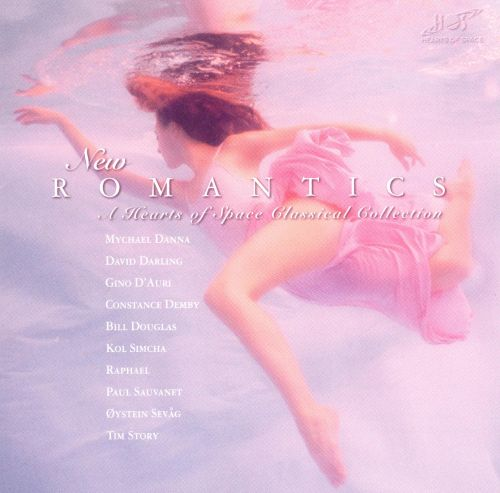 New Romantics: A Hearts of Space Classical Collection