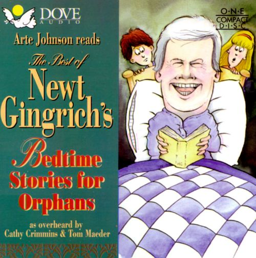 The Best of Newt Gingrich's Bedtime Stories for Orphans