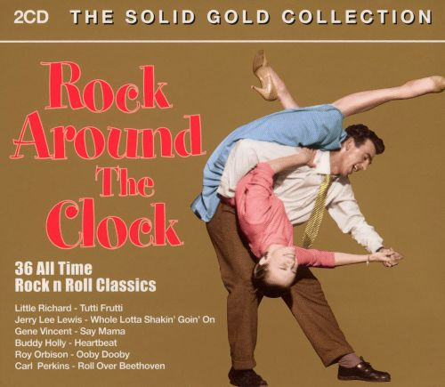 Rock Around the Clock: 36 All Time Rock and Roll C