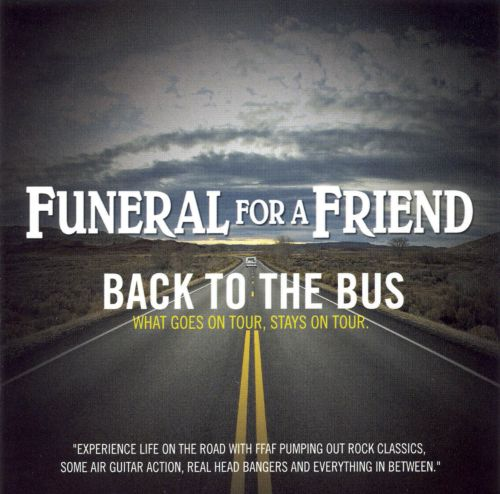 Funeral for a Friend: Back to the Bus