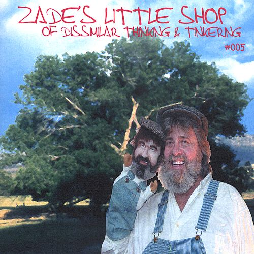 Zade's Little Shop of Dissimilar Thinking & Tinkering, Vol. 5