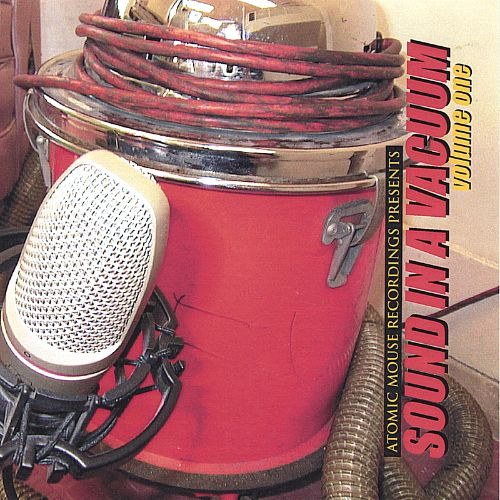 Atomic Mouse Recordings Presents: Sound in a Vacuum, Vol. 1