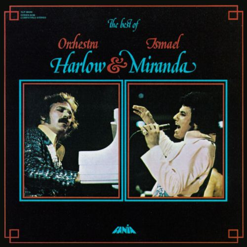 The Best of Orchestra Harlow & Ismael Miranda