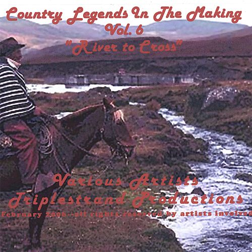 Country Legends in the Making  Vol. 6: River to Cross