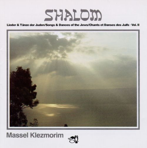Shalom: Songs & Dances of the Jews, Vol. 2