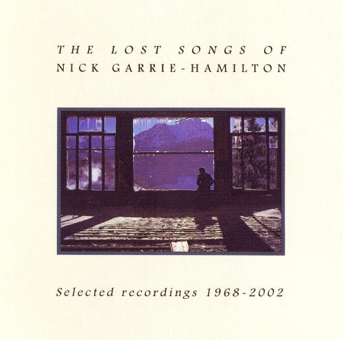 Lost Songs of Nick Garrie-Hamilton