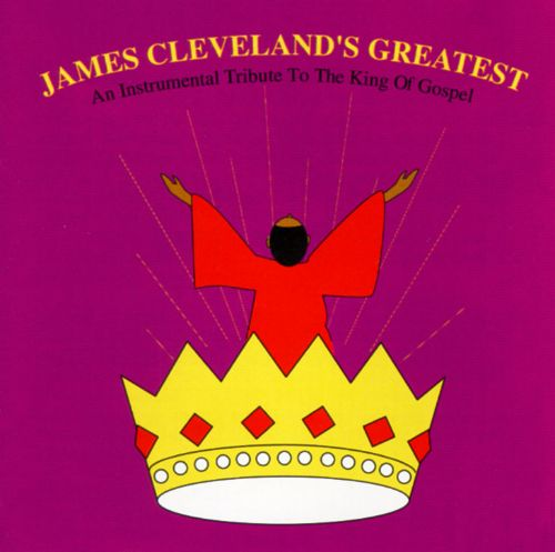 James Cleveland's Greatest: An Instrumental Tribute to the King of Gospel
