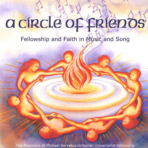 A Circle of Friends: Fellowship and Faith in Music and Song