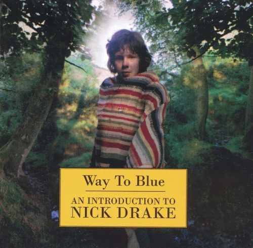 Way to Blue: An Introduction to Nick Drake