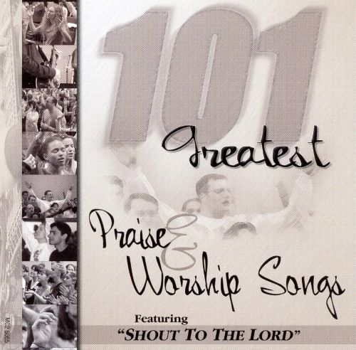 101 Greatest Praise and Worship Songs, Vol. 1