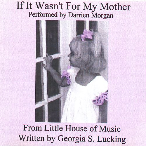 If It Wasn't for My Mother