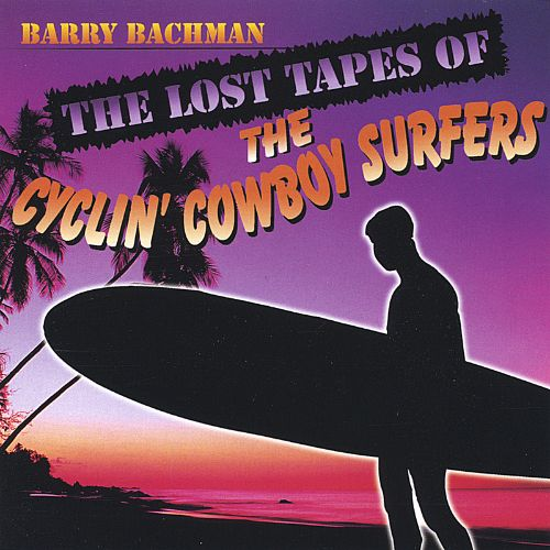 The Lost Tapes of the Cyclin' Cowboy Surfers