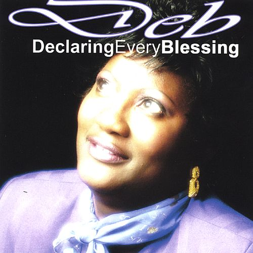 Deb (Declaring Every Blessing)