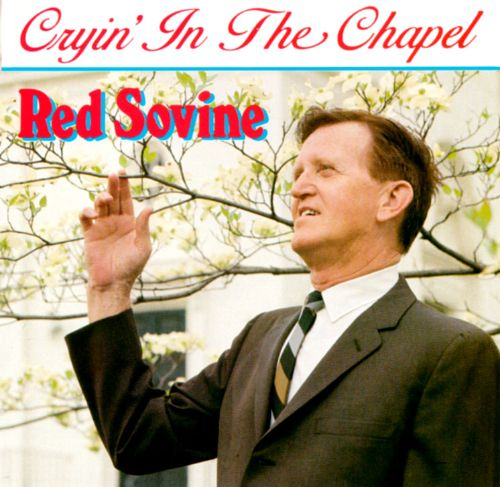 Cryin' in the Chapel - Red Sovine | Releases | AllMusic