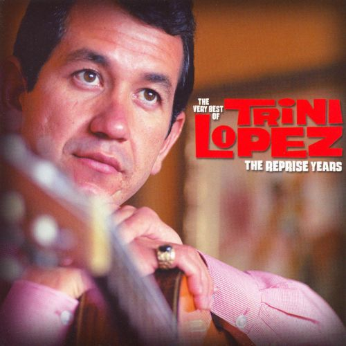 Very Best of Trini Lopez: The Reprise Years