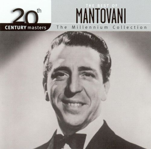 20th Century Masters - The Millennium Collection: The Best of Mantovani