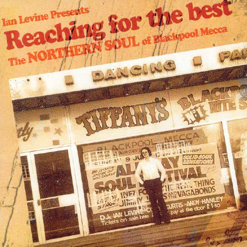 Ian Levine Presents Reaching for the Best: The Northern Soul of Blackpool Mecca