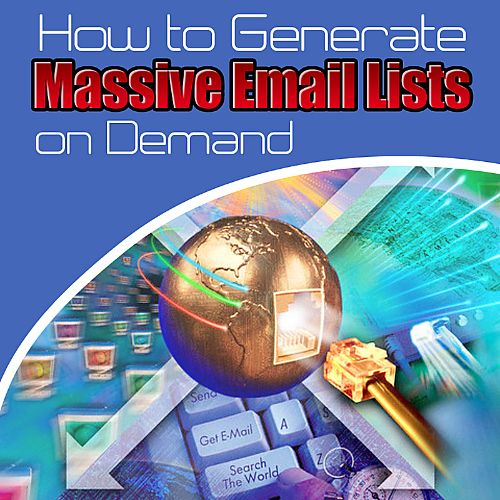 How to Generate Massive Email Lists on Demand