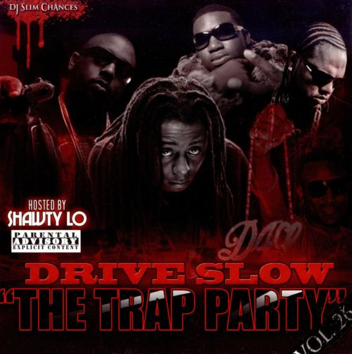Drive Slow: The Trap Party
