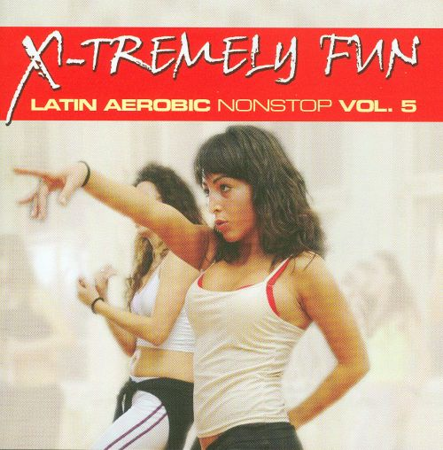 Xtremely Fun: Latino Aerobic Nonstop, Vol. 5
