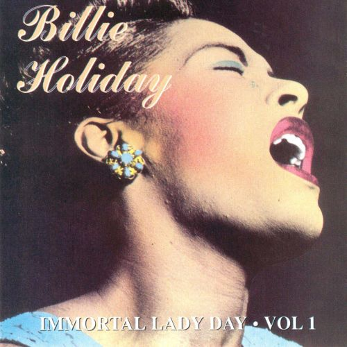 Immortal Lady Day, Vol. 1
