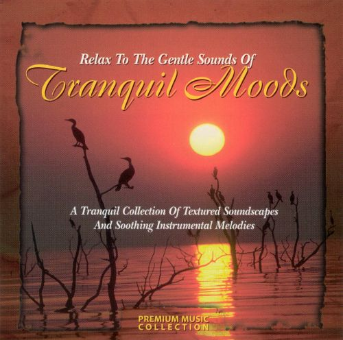 Relax to the Gentle Sounds of Tranquil Moods