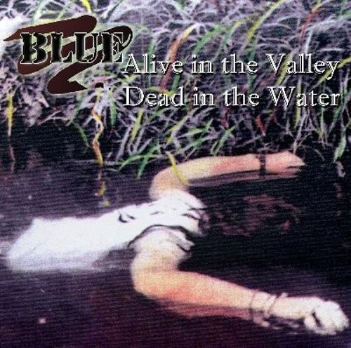 Alive in the Valley, Dead in the Water