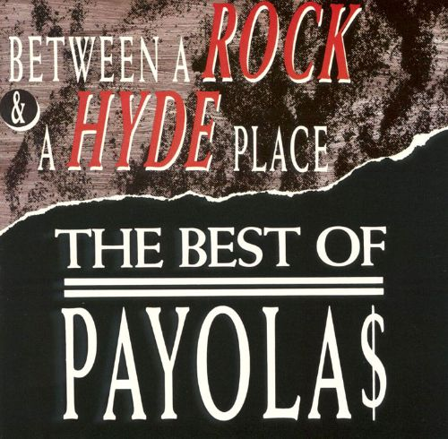 Between a Rock & a Hyde Place: The Best of the Payola$