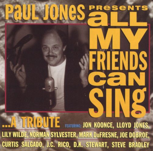 All My Friends Can Sing...A Tribute