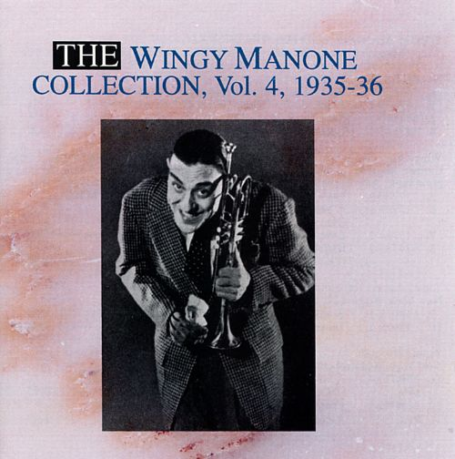 Wingy Manone Collection, Vol. 4 (1935-36)
