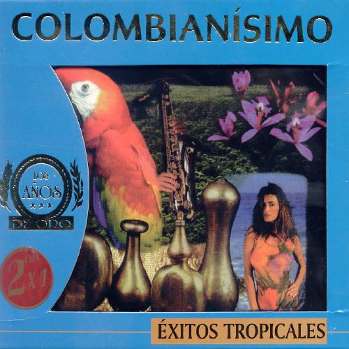Colombianisimo: Exitos Tropicales