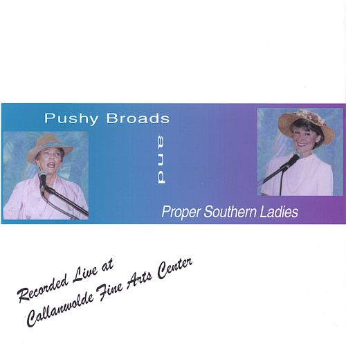 Pushy Broads and Proper Southern Ladies