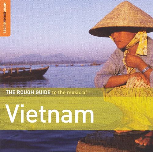 The Rough Guide To The Music Of Vietnam - Various Artists  Songs, Reviews, Credits -6299